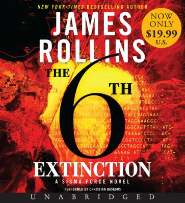The 6th extinction a Sigma Force novel