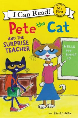 Pete the Cat and the Surprise Teacher.
