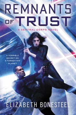 Remnants of trust : a Central corps novel
