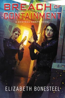 Breach of containment : a Central Corps novel