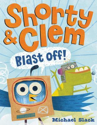 Shorty & Clem blast off!