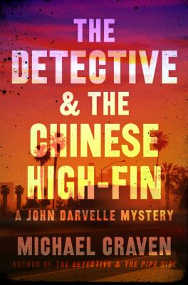 The detective & the Chinese high-fin :  a John Darvelle mystery