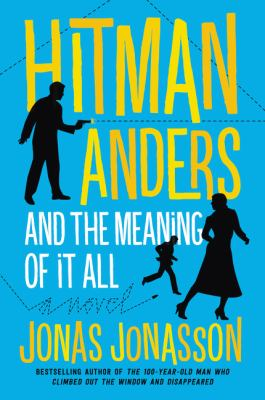 Hitman Anders and the meaning of it all : a novel