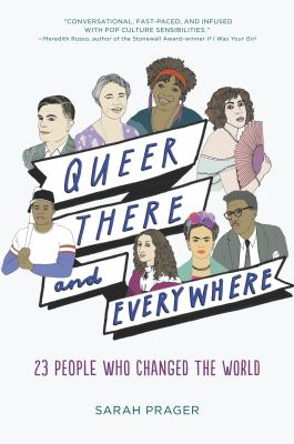 Book cover for Queer, there, and everywhere : 23 people who changed the world