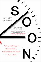 Soon : an overdue history of procrastination, from Leonardo and Darwin to you and me