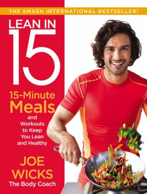 Lean in 15 :  15-Minute Meals and Workouts to Keep You Lean and Healthy