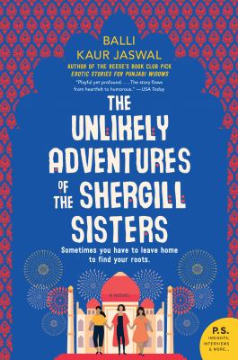 The unlikely adventures of the Shergill sisters : a novel