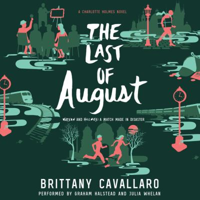 The last of August : a Charlotte Holmes novel