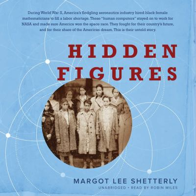 Hidden figures the American dream and the untold story of the black women mathematicians who helped win the...