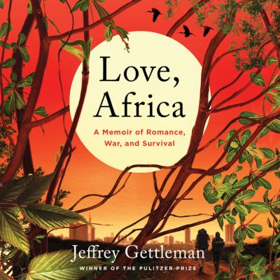 Love, Africa : a memoir of romance, love, and survival