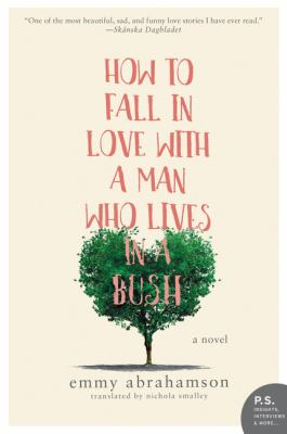 How to fall in love with a man who lives in a bush :  a novel