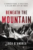 Beneath the mountain : a novel