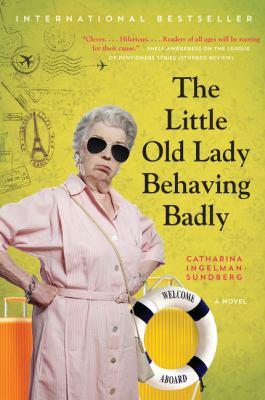 The little old lady behaving badly : a novel