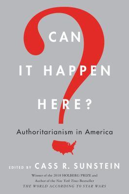 Can it happen here? : authoritarianism in America