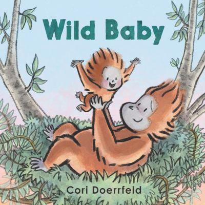 Cover Image for:  Wild baby / Cori Doerrfeld