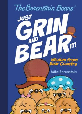 The Berenstain Bears Just grin and bear it! : wisdom from Bear Country