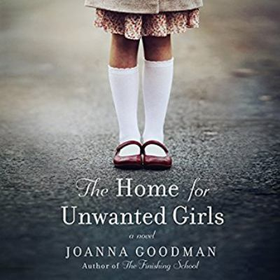 The Home for Unwanted Girls a novel