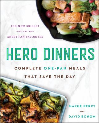 Hero dinners :  complete one-pan meals that save the day