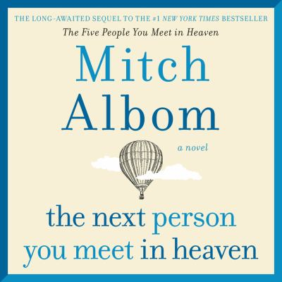 The next person you meet in Heaven : a novel