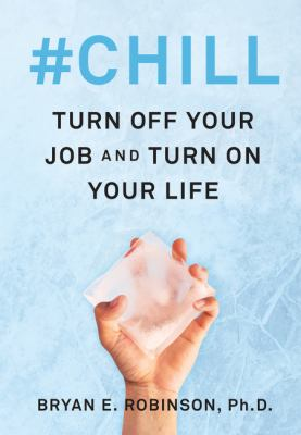 #Chill : turn off your job and turn on your life