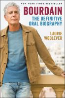 Bourdain : the definitive oral biography
