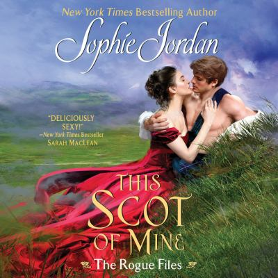 This Scot of Mine The Rogue Files, Book 16
