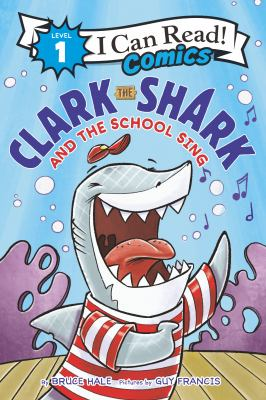 Book cover for Clark the shark and the school sing
