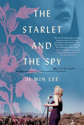 The starlet and the spy : A Novel