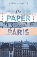The paper girl of Paris by Taylor, Jordyn,