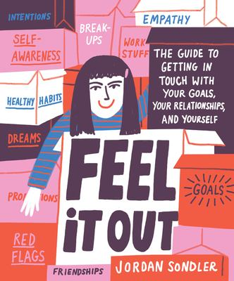 Feel it out :  the guide to getting in touch with your goals, your relationships, and yourself