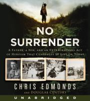 No Surrender a Father, a Son, and an Extraordinary Act of Heroism That Continues to Live on Today