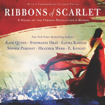 Ribbons of scarlet : a novel of the French revolution