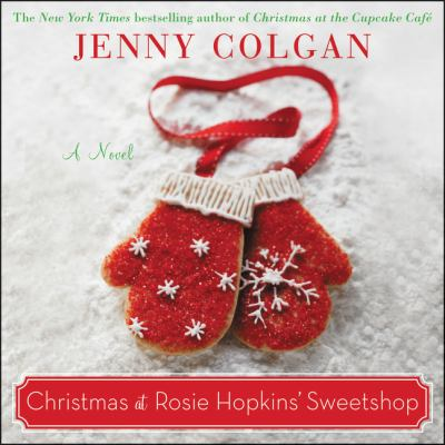Christmas at Rosie Hopkins' sweetshop : a novel