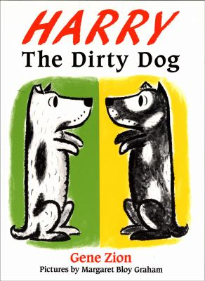 Cover Image for: Harry the dirty dog / by Gene Zion ; pictures by Margaret Bloy Graham.