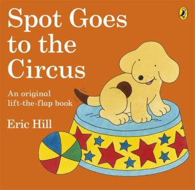 "Book Cover - Spot goes to the Circus"" title=""View this item in the library catalogue"