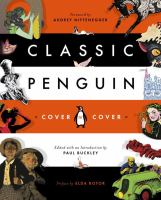 Classic Penguin : cover to cover : a visual celebration of Penguin Classics