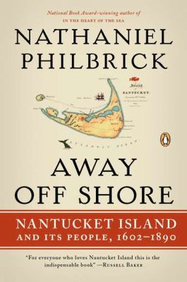 Away off shore : Nantucket Island and its people, 1602-1890