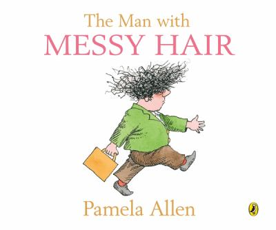 Cover Image for: The man with messy hair / Pamela Allen.