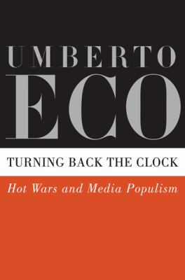 Turning back the clock : hot wars and media populism