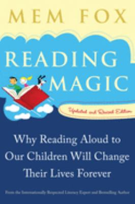 Reading magic : why reading aloud to our children will change their lives forever