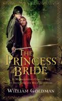 The Princess Bride S. Morgenstern's Classic Tale of True Love and High Adventure