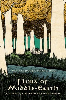 Flora of Middle-Earth :  plants of J.R.R. Tolkien's legendarium