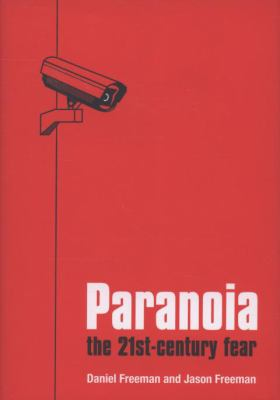 Paranoia: the twenty-first century fear