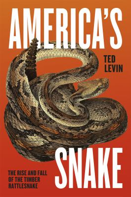 America's snake :  the rise and fall of the timber rattlesnake