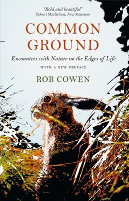 Common ground: encounters with nature at the edges of life