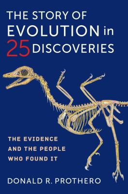The story of evolution in 25 discoveries : the evidence and the people who found it