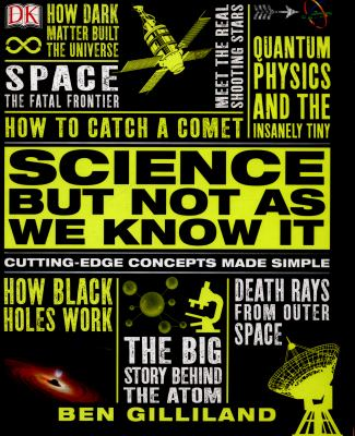 "Book Cover - Science but not as we know it : cutting-edge concepts made simple"" title=""View this item in the library catalogue"