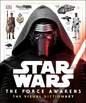Cover Image for Star Wars, the force awakens : the visual dictionary by Pablo Hidalgo