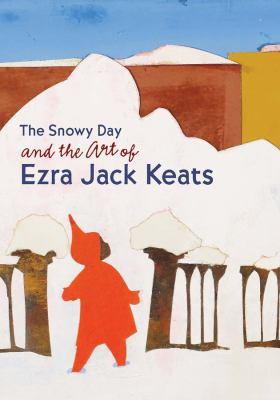 The snowy day and the art of Ezra Jack Keats