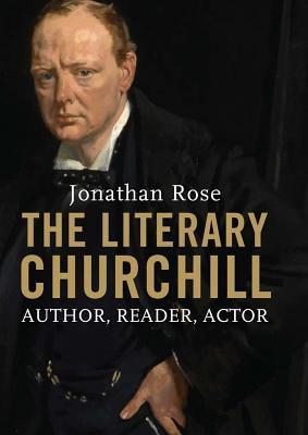 The literary Churchill: writer, reader, actor